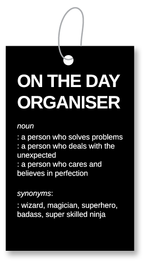 On the day organiser